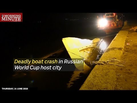 Deadly boat crash in Russian World Cup host city