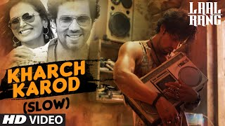 KHARCH KAROD (SLOW) Video Song LAAL RANG Randeep Hooda