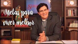 Padre Reginaldo Manzotti: Metas para viver melhor