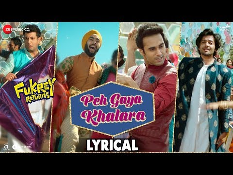 Peh Gaya Khalara - Lyrical |Fukrey Returns |