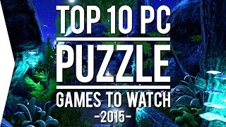 Top 10 Pc    Puzzle    Games To Watch In 2015
