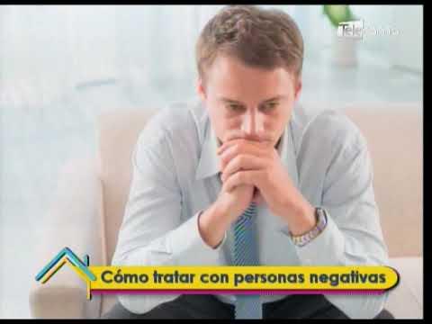 Cómo tratar con personas negativas