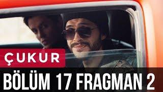 Video Çukur 17. Bölüm 2. Fragman MP3, 3GP, MP4, WEBM, AVI, FLV Februari 2018