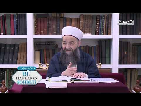 11 Ağustos 2016 Tarihli Bu Haftanın Sohbeti - Cübbeli Ahmet Hocaefendi