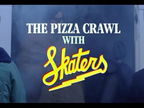 SKATERS - The Pizza Crawl [Extras]