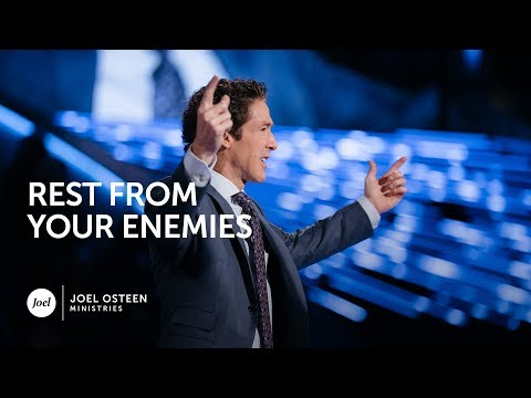 Joel Osteen - Rest From Your Enemies