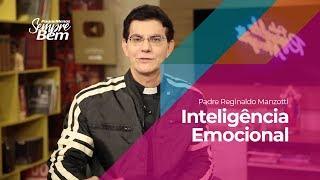 Padre Reginaldo Manzotti - Inteligência Emocional