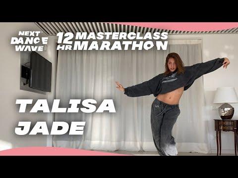Talisa Jade // NEXT DANCE WAVE 12 HOUR MASTERCLASS MARATHON