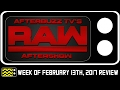 WWE's Monday Night RAW for February 13th, 2017 Review & After Show | AfterBuzz TV