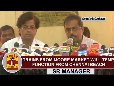 Trains-from-Moore-Market-will-Temporarily-function-from-Chennai-Beach--SR-Manager-Thanthi-TV