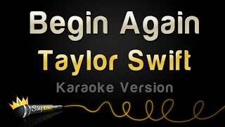 Taylor Swift - Begin Again (Karaoke Version)