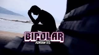 Adrian Ds - BIPOLAR (Prod.DestroyStudio) (Audio).