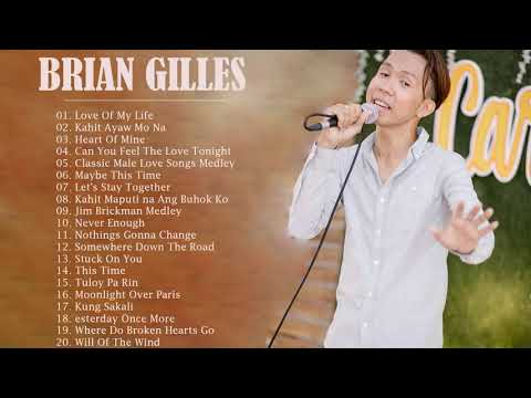 Best Songs of Brian Gilles - Brian Gilles Greatest Hits Playlist - Bagong OPM Ibig Kanta  Playlist10