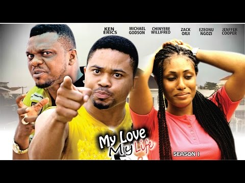 My Love My Life Season 1  - Latest 2016 Nigerian Nollywood Movie