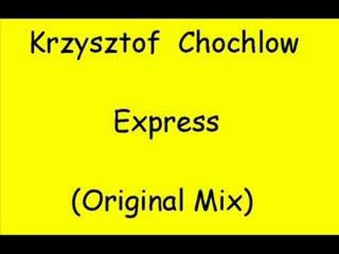 Krzysztof Chochlow - Express (Original Mix)