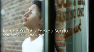 Video Karena Ku Tahu Engkau Begitu (KKEB) - Andre Hehanusa (Adikara Fardy feat. Hilmi Gantara) MP3, 3GP, MP4, WEBM, AVI, FLV Mei 2017