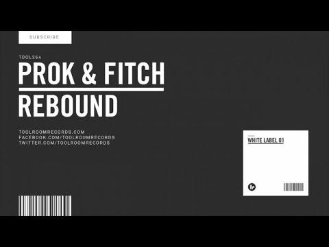 Prok & Fitch - Rebound (Original Mix)
