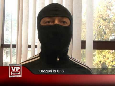 Droguri la UPG