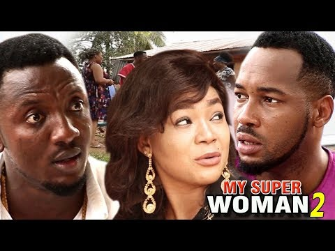 My Super Woman Season 2 - 2017 Newest Nollywood Full Movie | Latest Nollywood Movies 2017