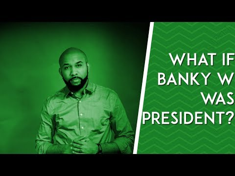 What If Banky W Was President? (Nigeria Decides 2019)