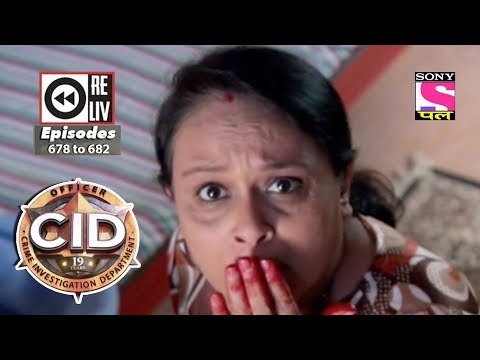 Video Weekly Reliv | CID |  26th May 2018  to 01st June 2018 | Episode 678 to 682 download in MP3, 3GP, MP4, WEBM, AVI, FLV January 2017