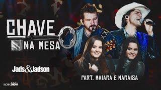 image of Jads e Jadson - CHAVE NA MESA part. Maiara e Maraisa (DVD Balada Bruta)