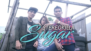 STEREOKILLA - SUGAR (OFFICIAL MUSIC VIDEO)