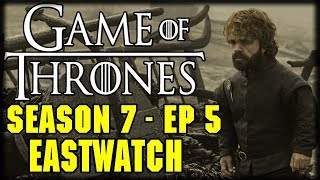 "Game of Thrones Season 7 Episode 5 ""Eastwatch"" Post Episode Recap and Review GOT S7Ep5 Eastwatch: Daenerys demands..."