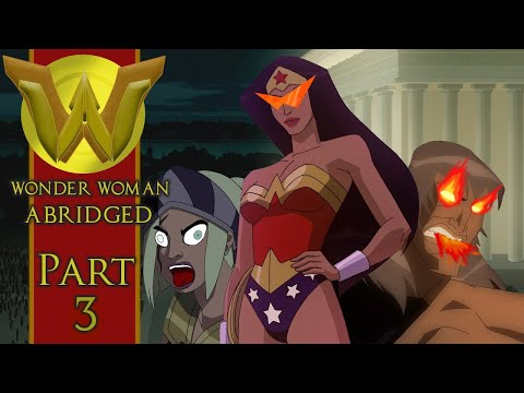 Wonder Woman Abridged Part 3
