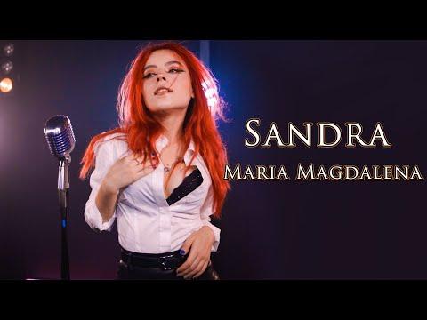 Sandra - Maria Magdalena; by Andreea Munteanu & Andrei Cerbu