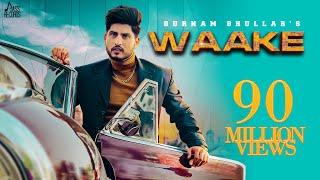 Waake   (Full HD)   Gurnam Bhullar   Mixsingh   New Punjabi Songs 2019   Latest Punjabi Songs 2019