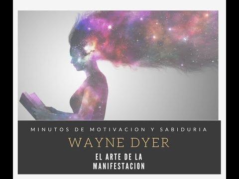 El Arte De La Manifestación Con Wayne Dyer