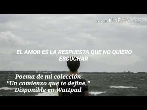 Poemas de amor - El Amor Es La Respuesta Que No Quiero Escuchar - Poema