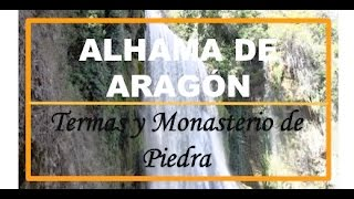 Alhama de Aragon Spain  city photos gallery : ALHAMA DE ARAGÓN. Termas y el MONASTERIO DE PIEDRA