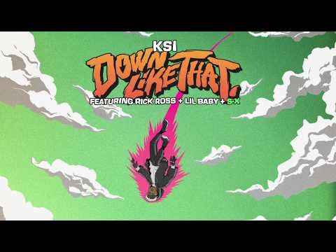 KSI – Down Like That (feat. Rick Ross, Lil Baby & S-X)