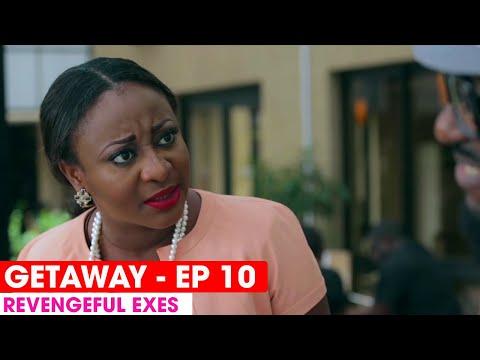 THE GETAWAY EP10 -  REVENGEFUL EXES  - FULL EPISODE #THEGETAWAY
