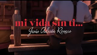 Mi vida sin ti - Jesús Adrián Romero (Versión Pixar UP)