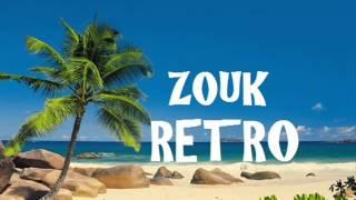 Retro Zouk Mix Très Ancien VOL 4 2014-2015 Zouk Love Nostalgie / Wave / Ballade [HQ] [VOL 4]