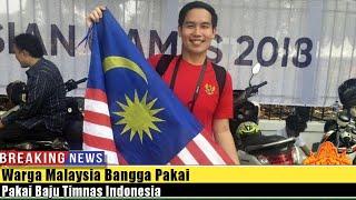 Video Warga Malaysia Bangga Pakai Kaus Timnas Indonesia MP3, 3GP, MP4, WEBM, AVI, FLV Agustus 2018