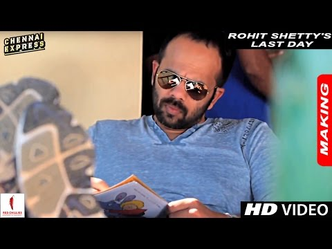 Rohit Shetty's Last Day on the sets of Chennai Express