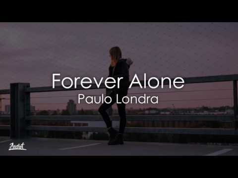 Paulo Londra - Forever Alone (Lyrics / Letra)