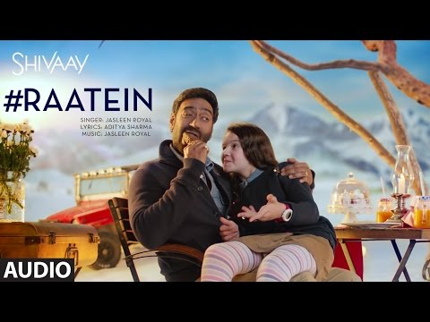 RAATEIN Full Audio Song | SHIVAAY | Jasleen Royal
