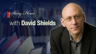 David Shields - Story Hour In The Library