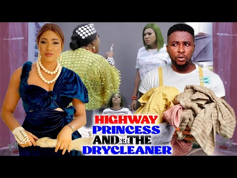 HIGH WAY PRINCESS & THE DRY CLEANER 7&8 - NEW MOVIE ONNY MICHAEL/QUEENETH HILBERT 2021 NIGERIA MOVIE