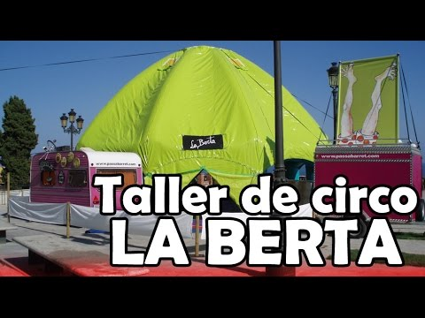 Taller de circo La Berta. Cía. Passabarret