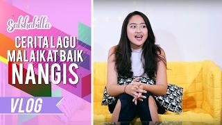 SALSHABILLA #VLOG - NANGIS CERITA TENTANG MALAIKAT BAIK