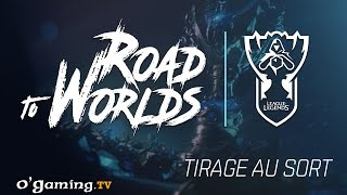 Road to Worlds #0 - Tirage au sort