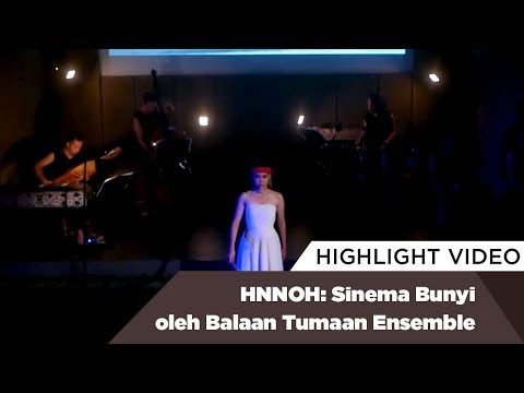Highlight HNNOH: Sinema Bunyi oleh Balaan Tumaan Ensemble