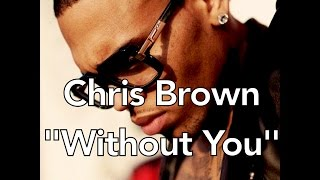 Chris Brown - Without You W/Lyrics - YouTube