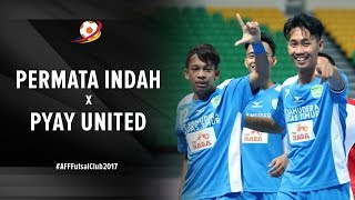 Video Permata Indah Manokwari FC (IDN) (9) vs (4) Pyay United FC (MYA) - AFF Futsal Club 2017 MP3, 3GP, MP4, WEBM, AVI, FLV Januari 2018